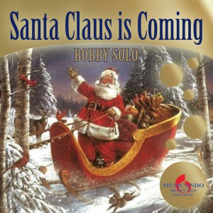 Bobby Solo  &#8221; Santa Claus Is Coming&#8221;
