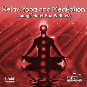 Relax, Yoga and Meditation &#8211; Lounge Hotel Spa Wellness &#8211; Vol.2