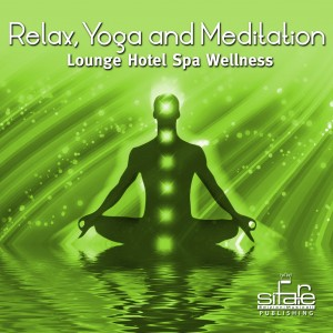 Relax, Yoga and Meditation &#8211; Lounge Hotel Spa Wellness Vol. 7
