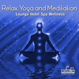 Relax Yoga and Meditation,- Lounge Hotel Spa Wellenss Vol.8