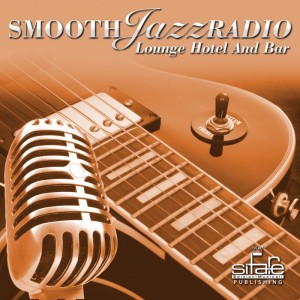 Smooth Jazz Radio &#8211;  Lounge Hotel and Bar Vol. 1