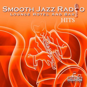 Smooth Jazz Radio Hits, Vol. 10 Instrumental, Lounge Hotel and Bar