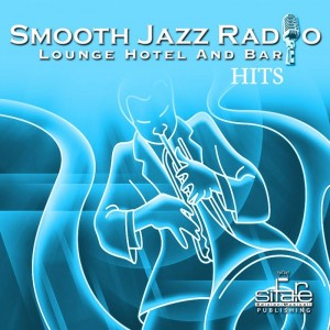 Smooth Jazz Radio Hits, Vol. 7 Instrumental, Lounge Hotel and Bar